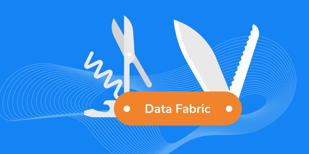 Your Data Preparation Process Requires a Data Fabric, Not Standalone Tools
